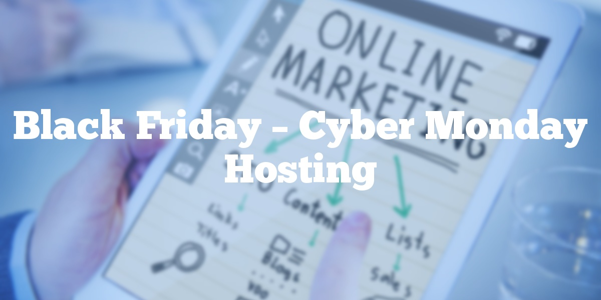 Black Friday – Cyber Monday Hosting